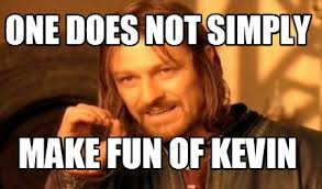 Kevin Meme - meme maker one does not simply make fun of kevin