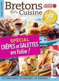 bretons en cuisine bretons en cuisine un hors série spécial sur les crêpes et les