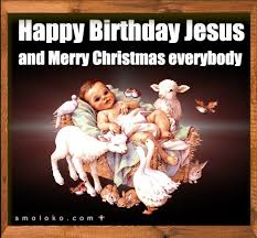 Happy Birthday Jesus Meme - happy birthday jesus and merry christmas everyone smoloko