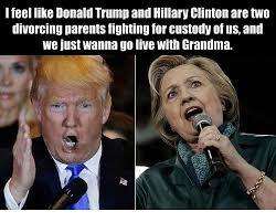 Grandma Internet Meme - i feel like donald trump and hillary clinton aretwo divorcing