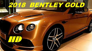 bentley orange interior 2018 all new bentley continental gold version beauty full interior
