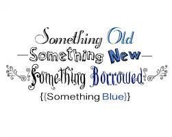 something new something something borrowed something blue ideas something something new something something new