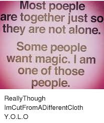 Together Alone Meme - most poeple are together just so they are not alone some people want