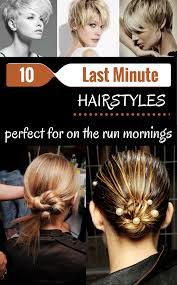 hair styles for a run 10 last minute hairstyles perfect for on the run mornings