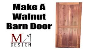 Make Barn Door by Walnut Barn Door Youtube