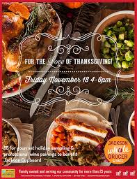 join us for the of thanksgiving nov 18th jackson whole grocer