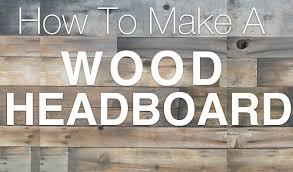 Rustic Wood Headboard How To Build A Reclaimed Wood Headboard San Diego Interior Designers