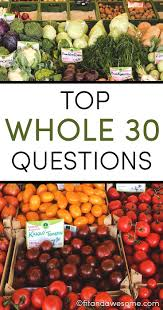 top whole 30 approved questions 30th whole30 and 30 diet
