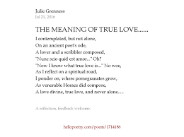 the meaning of true by julie grenness hello poetry