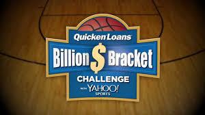 Challenge Yahoo Win The Quicken Loans Billion Dollar Bracket Challenge With Yahoo
