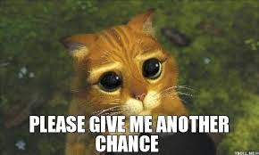 Troll Meme Generator - please give me another chance puss in boots troll meme generator