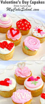 Valentine S Day Cupcake Decorating Ideas by Valentine U0027s Day Cupcake Tutorial My Cake My Cake