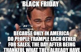Black Friday Meme - funny black fridays memes with captions topbestpics com
