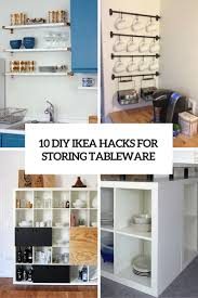 storage kitchen 10 diy ikea hacks for storing tableware in your kitchen shelterness