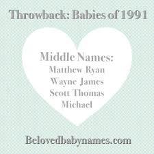 middle names beloved baby names throwback babies of 1991