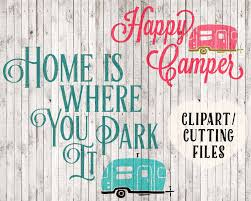 camping svg files happy camper svg home is where you park it