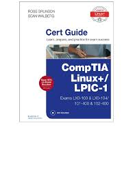 comptia linux lpic 1 cert guide exams lx0 103 u0026 lx0 104101 400