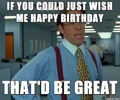 Happy Birthday To Me Meme - happy birthday to me memes best happy birthday wishes