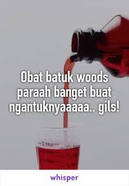Obat Woods batuk woods paraah banget buat ngantuknyaaaaa gils