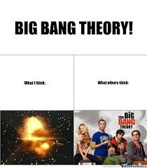 Theory Of Memes - big bang theory by juvanio meme center