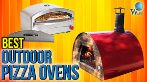 Outdoor Pizza Oven 10 Best Outdoor Pizza Ovens 2017 Youtube
