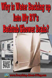Clogged Up Bathtub Is Water Backing Up Into My Rv U0027s Bathtub Shower Drain