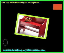 Free Easy Wood Plans by Free Easy Woodworking Projects For Beginners 091433 Woodworking