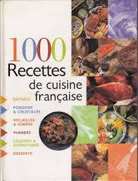 les recettes de cuisine 1000 recettes de cuisine française collectif