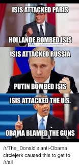 Anti Obama Meme - isisattacked paris hollandebombed isis isis attacked russia putin