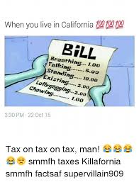California Meme - when you live in california 100100d0 talking 100 soo standin 200