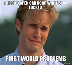 First Internet Meme - the 50 funniest first world problems memes48 uneven ratio meme