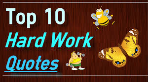work quotes top 10 quotes about working and effort by
