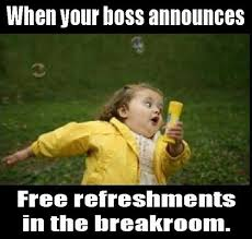Free Food Meme - snacktime monday thru friday job fails