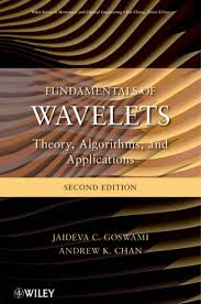 goswami j chan a fundamentals of wavelets theory algorithms and u2026