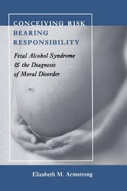 conceiving risk bearing responsibility fetal alcohol syndrome