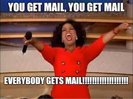 Mail Meme - oprah you get a meme imgflip