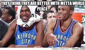 Metta World Peace Meme - metta world peace forgets who plays in toronto page 1 realgm