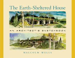 Earth Sheltered Home Plans by The Earth Sheltered House An Architect U0027s Sketchbook 2nd Edition