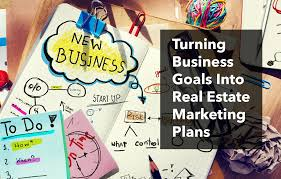 turning business goals into real estate marketing plans free