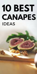 canapes ideas 10 best canapes ideas for your canape updated 2017