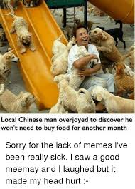 Chinese Man Meme - local chinese man overjoyed to discover he won t need to buy food