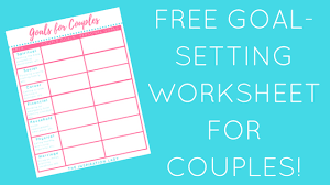 how and why to set goals as a couple free worksheet