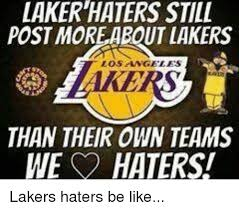 Laker Hater Memes - laker haters still post moreabout lakers los angeles than their own