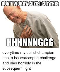 Hhhnnnggg Meme - dontworryguysigot this hhhnnnggg everytime my cultist chion has