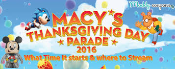 macy s thanksgiving day parade 2016 what time it starts where