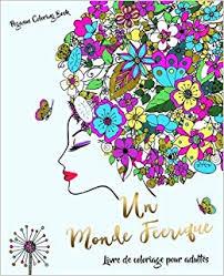 Amazonfr  Livre de coloriage pour adultes un monde féerique