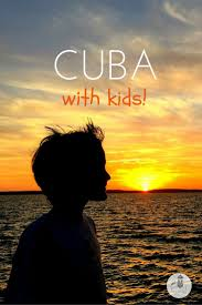 Things To Do In The Ultimate Family Guide Cuba With The Ultimate Family Guide Farflunglands