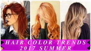 color trend 2017 hair color trends 2017 summer youtube