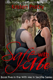 Me Me Me Read Online - safe with me with me in seattle 5 read online free by kristen proby