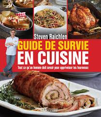cuisine tout orva livre guide de survie en cuisine tout ce qu un homme doit savoir